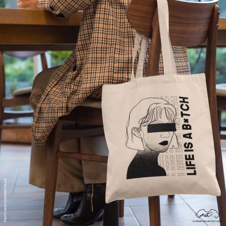 "Tote bag ""LIFE IS A B*TCH"""